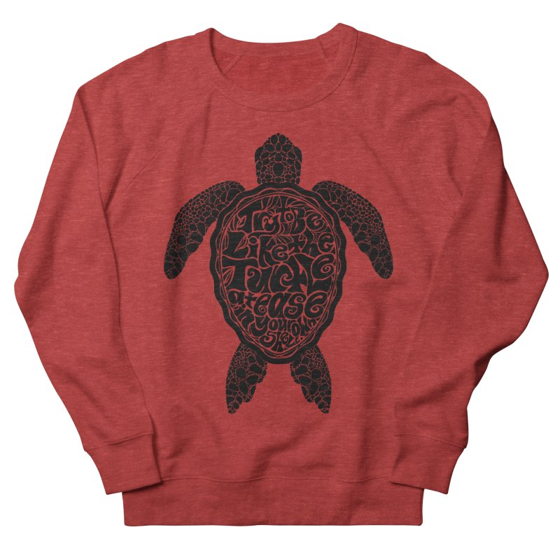 Try To Be Like The Turtle Women's French Terry Sweatshirt by Haciendo Designs's Artist Shop