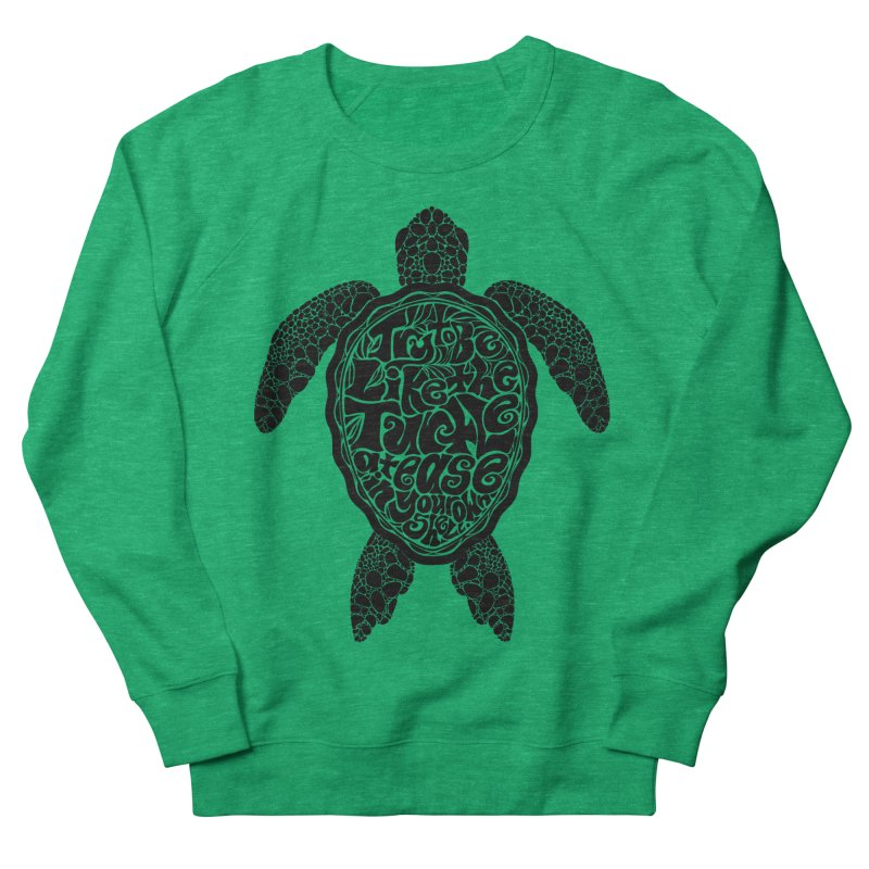 Try To Be Like The Turtle Men's French Terry Sweatshirt by Haciendo Designs's Artist Shop