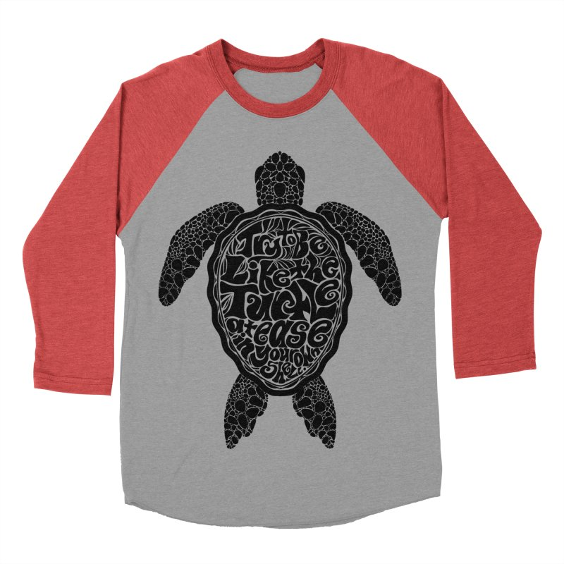 Try To Be Like The Turtle Men's Baseball Triblend Longsleeve T-Shirt by Haciendo Designs's Artist Shop