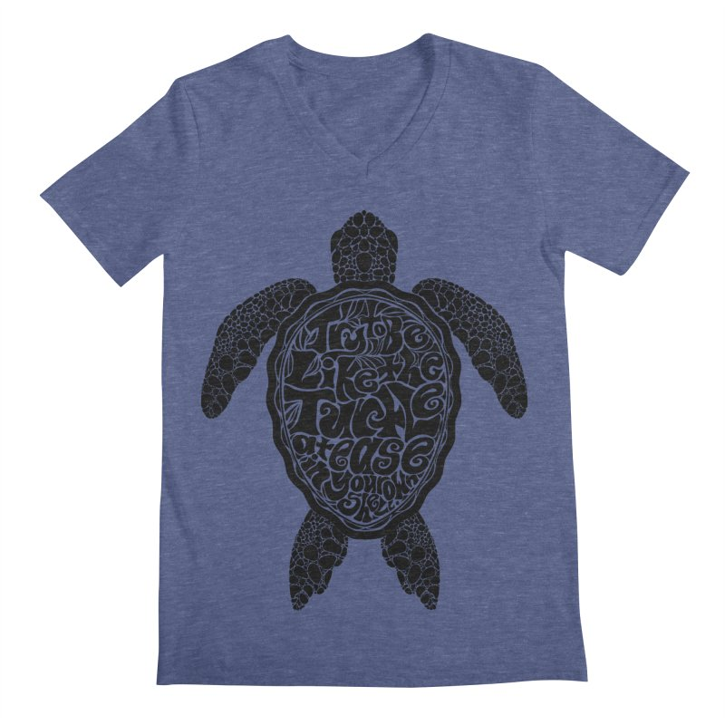 Try To Be Like The Turtle Men's Regular V-Neck by Haciendo Designs's Artist Shop