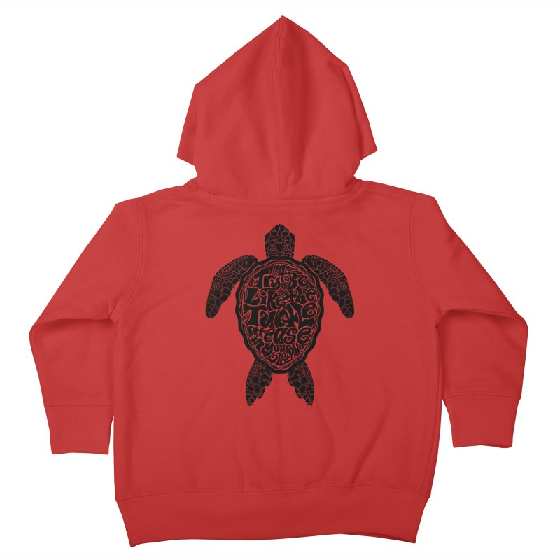 Try To Be Like The Turtle Kids Toddler Zip-Up Hoody by Haciendo Designs's Artist Shop