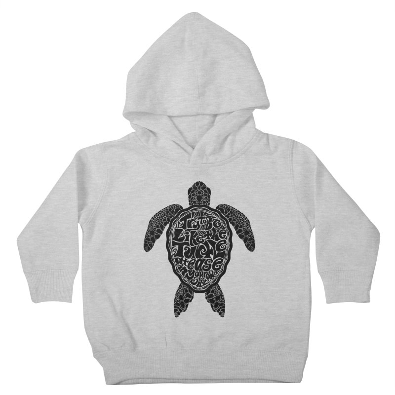 Try To Be Like The Turtle Kids Toddler Pullover Hoody by Haciendo Designs's Artist Shop