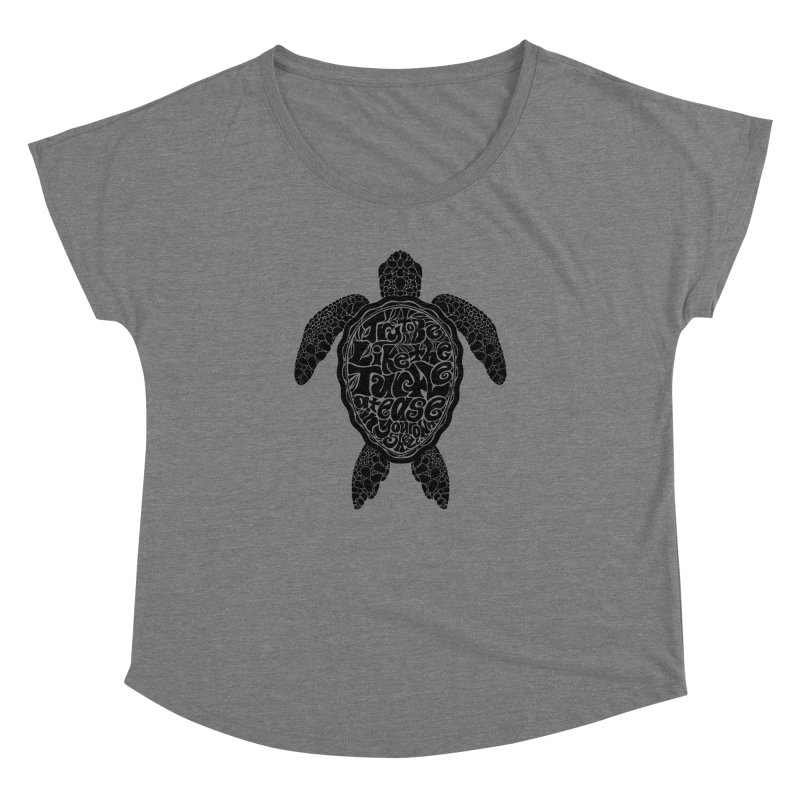 Try To Be Like The Turtle Women's Dolman by Haciendo Designs's Artist Shop
