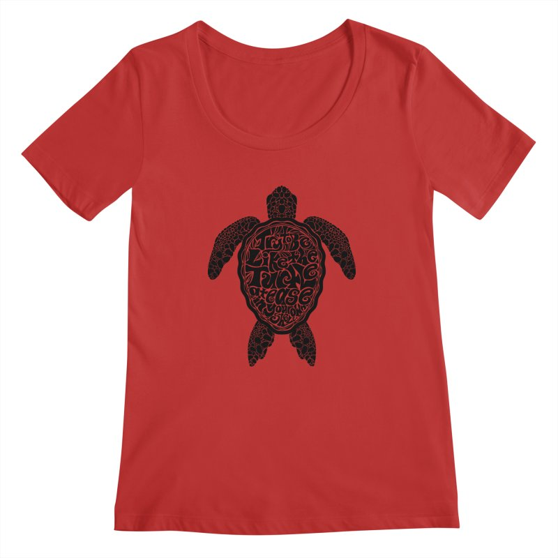 Try To Be Like The Turtle Women's Scoopneck by Haciendo Designs's Artist Shop