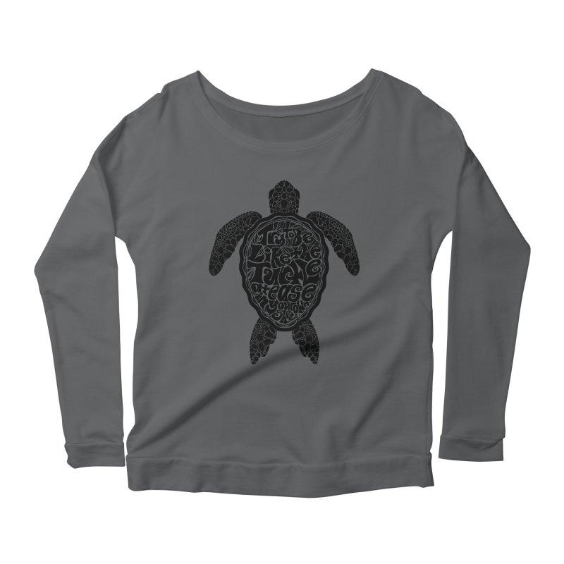 Try To Be Like The Turtle Women's Longsleeve Scoopneck  by Haciendo Designs's Artist Shop