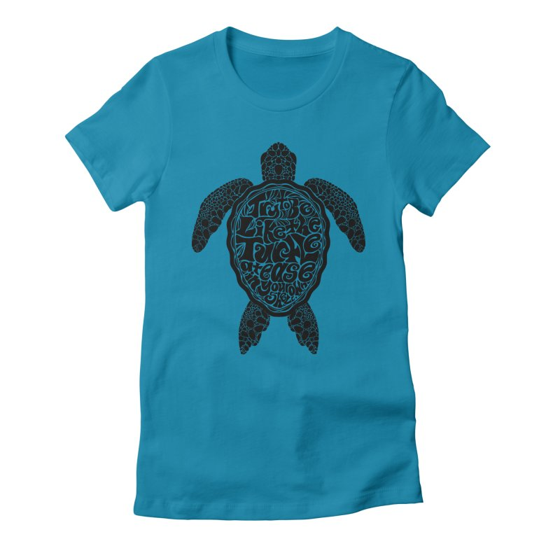 Try To Be Like The Turtle Women's Fitted T-Shirt by Haciendo Designs's Artist Shop