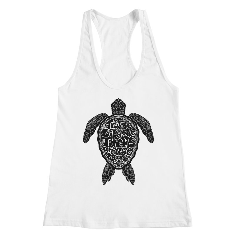 Try To Be Like The Turtle Women's Racerback Tank by Haciendo Designs's Artist Shop