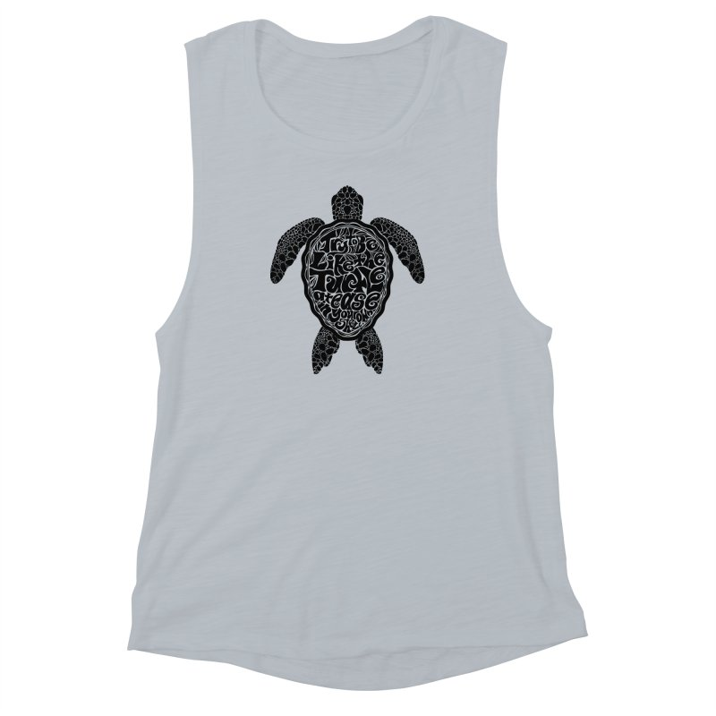 Try To Be Like The Turtle Women's Muscle Tank by Haciendo Designs's Artist Shop