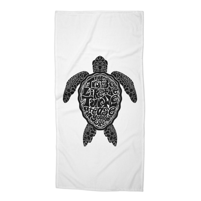Try To Be Like The Turtle Accessories Beach Towel by Haciendo Designs's Artist Shop