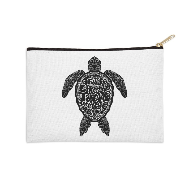 Try To Be Like The Turtle Accessories Zip Pouch by Haciendo Designs's Artist Shop