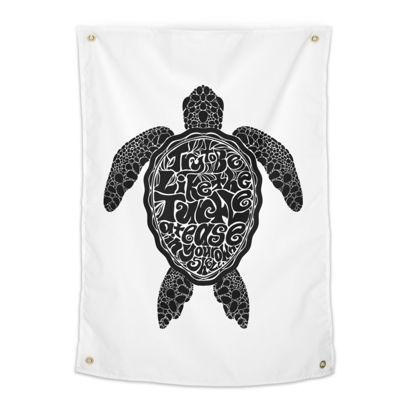 Try To Be Like The Turtle Home Tapestry by Haciendo Designs's Artist Shop