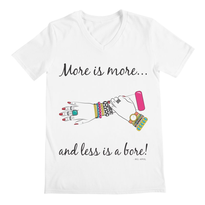 More is More and Less is a Bore Men's Regular V-Neck by Haciendo Designs's Artist Shop