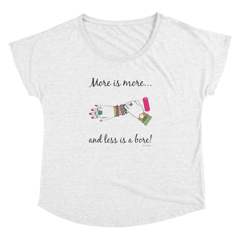 More is More and Less is a Bore Women's Dolman by Haciendo Designs's Artist Shop