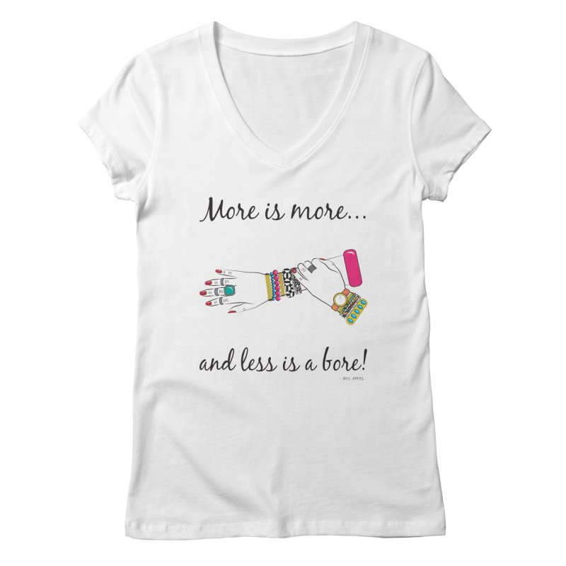 More is More and Less is a Bore Women's Regular V-Neck by Haciendo Designs's Artist Shop