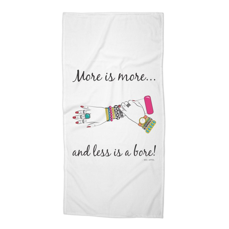 More is More and Less is a Bore Accessories Beach Towel by Haciendo Designs's Artist Shop