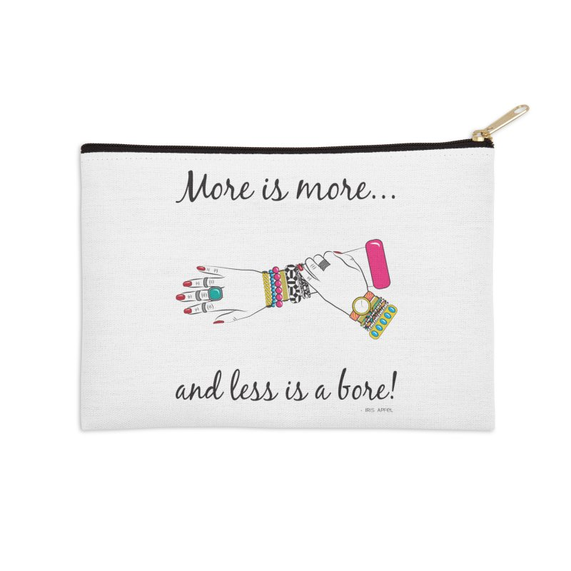 More is More and Less is a Bore Accessories Zip Pouch by Haciendo Designs's Artist Shop