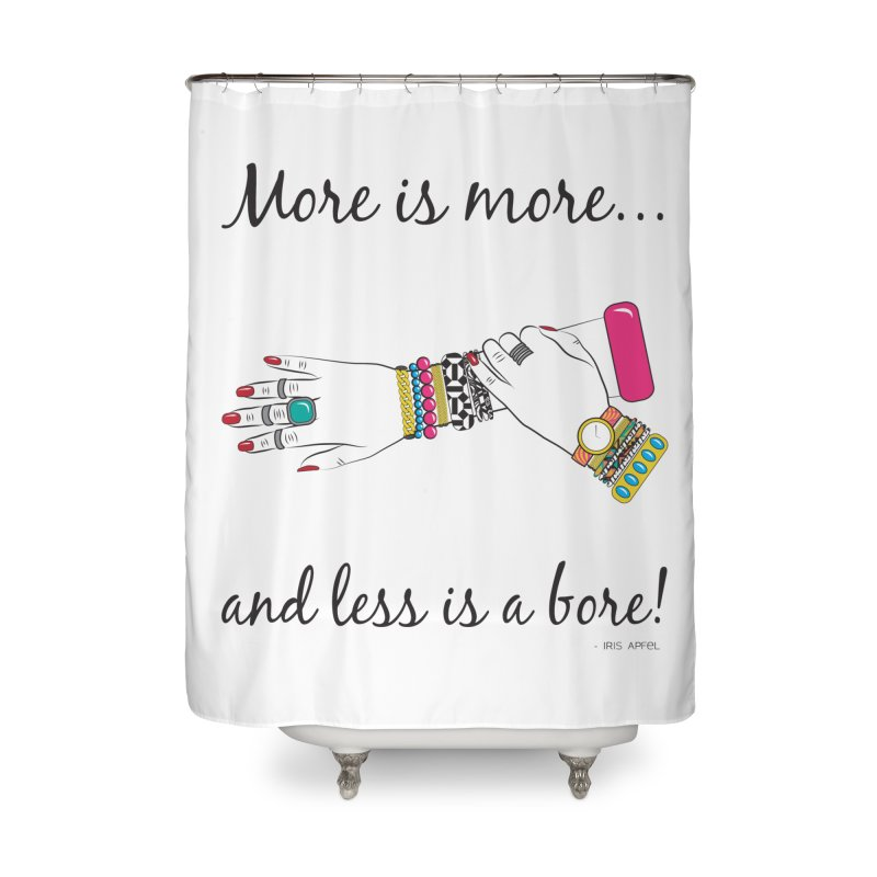 More is More and Less is a Bore Home Shower Curtain by Haciendo Designs's Artist Shop