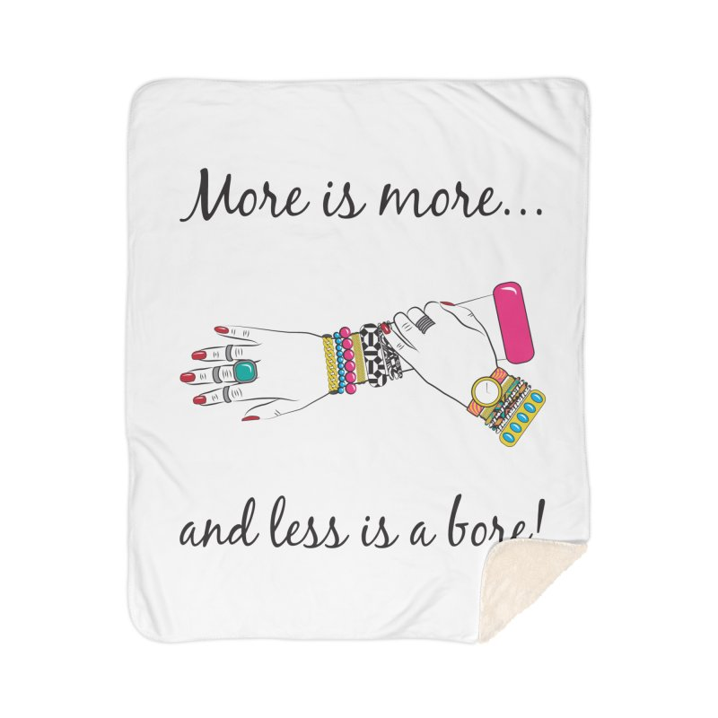 More is More and Less is a Bore Home Sherpa Blanket Blanket by Haciendo Designs's Artist Shop