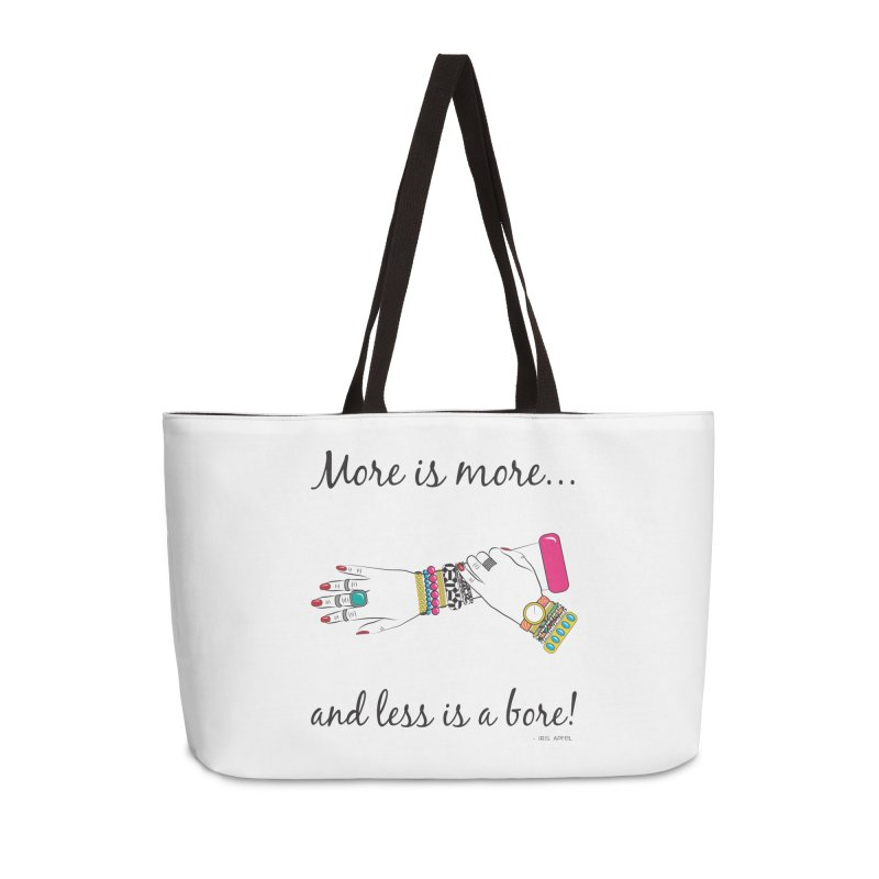 More is More and Less is a Bore Accessories Weekender Bag Bag by Haciendo Designs's Artist Shop