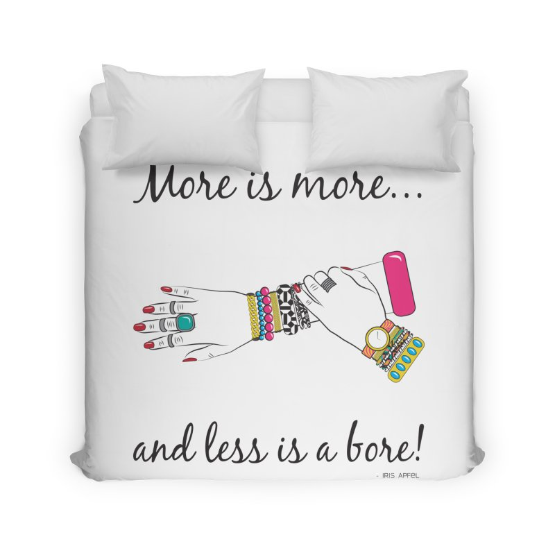 More is More and Less is a Bore Home Duvet by Haciendo Designs's Artist Shop