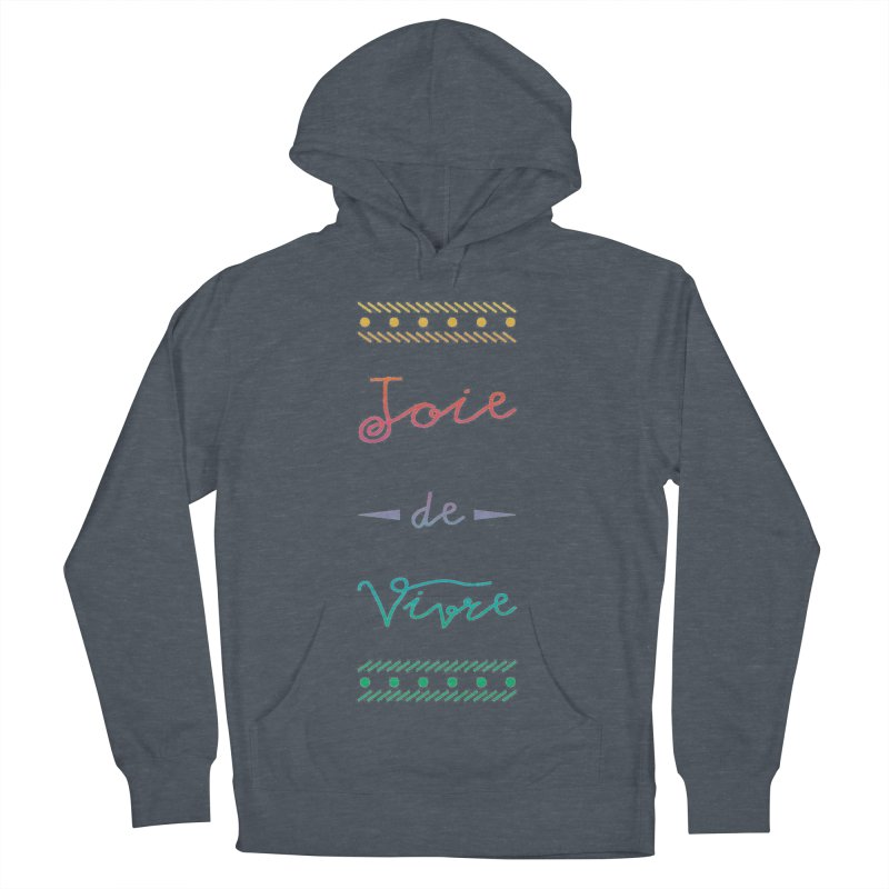 Joie de Vivre Men's Pullover Hoody by Haciendo Designs's Artist Shop