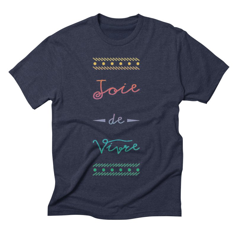 Joie de Vivre Men's Triblend T-Shirt by Haciendo Designs's Artist Shop
