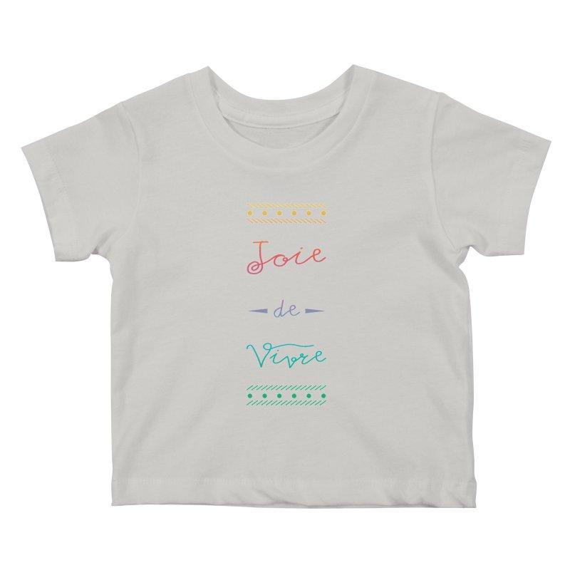 Joie de Vivre Kids Baby T-Shirt by Haciendo Designs's Artist Shop