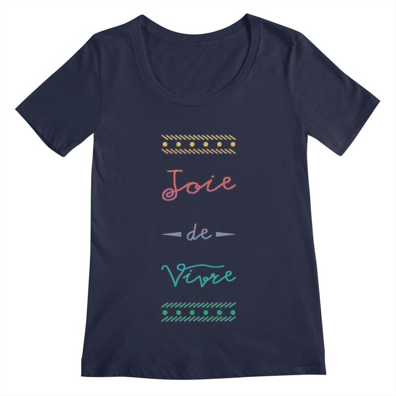 Joie de Vivre Women's Regular Scoop Neck by Haciendo Designs's Artist Shop