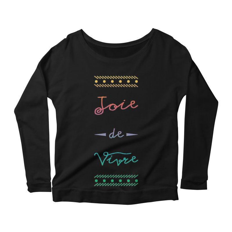 Joie de Vivre Women's Scoop Neck Longsleeve T-Shirt by Haciendo Designs's Artist Shop