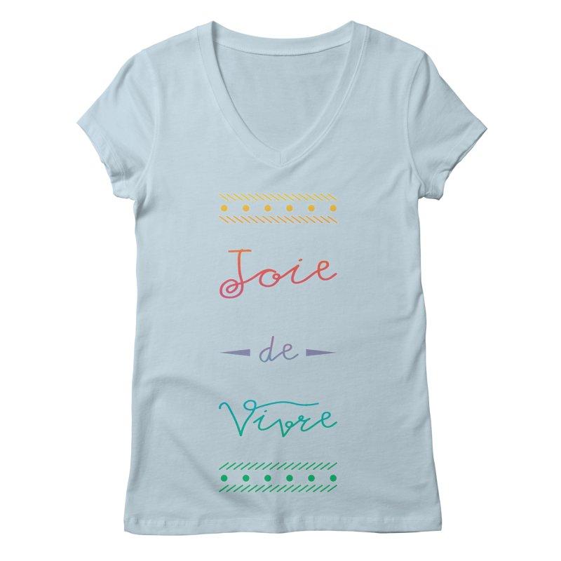 Joie de Vivre Women's Regular V-Neck by Haciendo Designs's Artist Shop