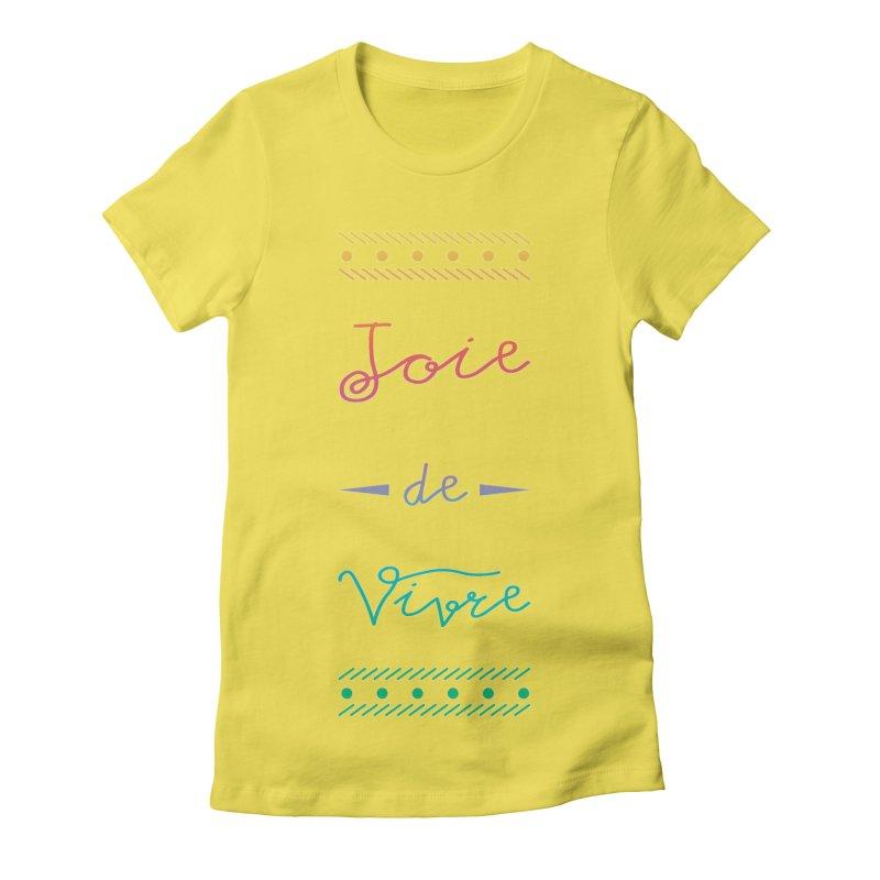 Joie de Vivre Women's Fitted T-Shirt by Haciendo Designs's Artist Shop