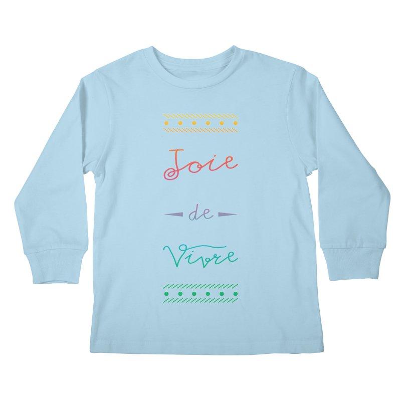 Joie de Vivre Kids Longsleeve T-Shirt by Haciendo Designs's Artist Shop