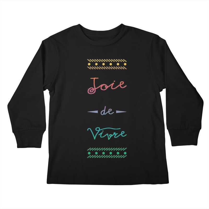 Joie de Vivre Kids Longsleeve T-Shirt by Haciendo Designs's Artist Shop