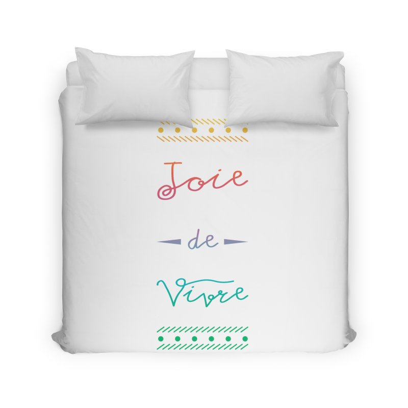 Joie de Vivre Home Duvet by Haciendo Designs's Artist Shop