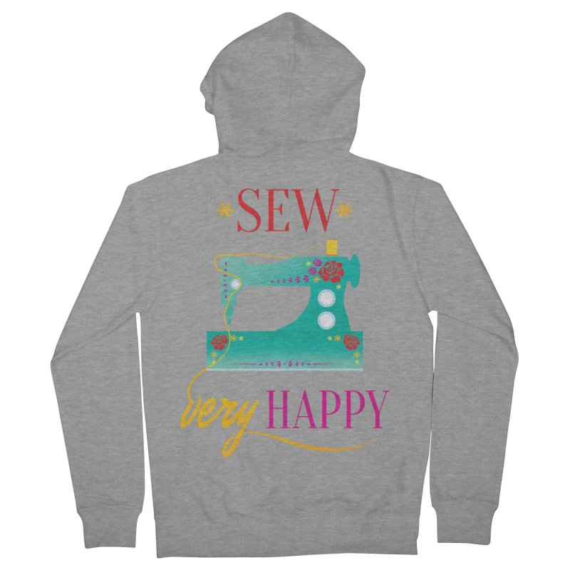 Sew Very Happy Women's French Terry Zip-Up Hoody by Haciendo Designs's Artist Shop