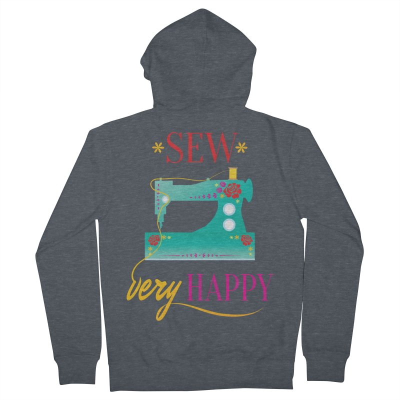 Sew Very Happy Men's French Terry Zip-Up Hoody by Haciendo Designs's Artist Shop