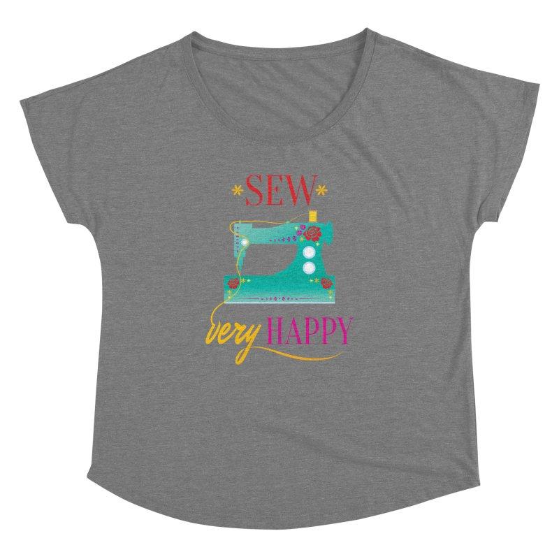 Sew Very Happy Women's Dolman by Haciendo Designs's Artist Shop
