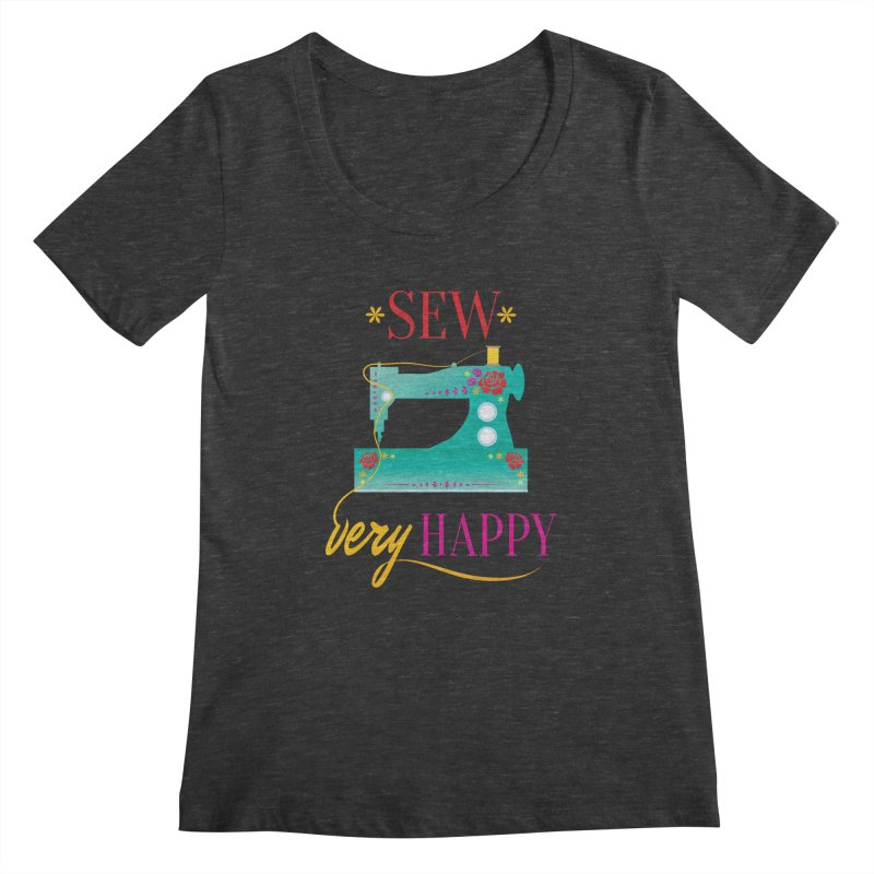 Sew Very Happy Women's Scoopneck by Haciendo Designs's Artist Shop
