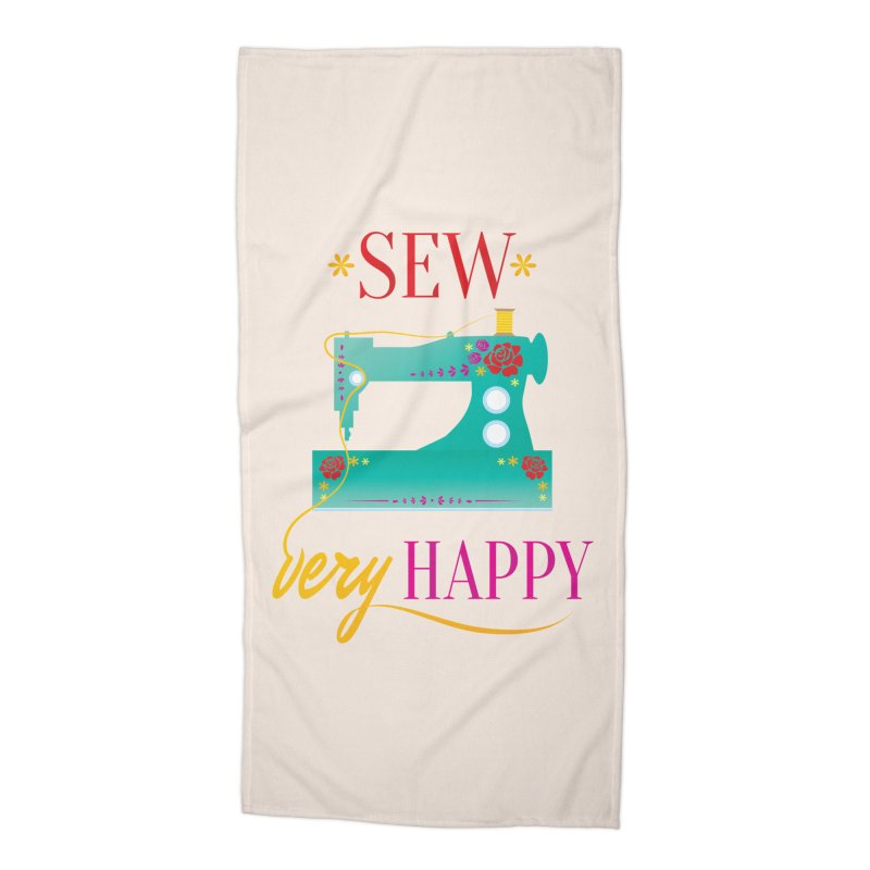 Sew Very Happy Accessories Beach Towel by Haciendo Designs's Artist Shop