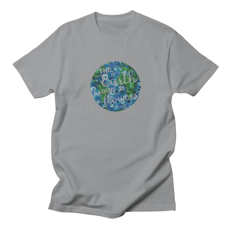 The Earth Laughs in Flowers Women's T-Shirt by Haciendo Designs's Artist Shop