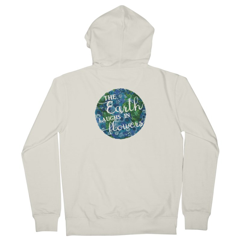 The Earth Laughs in Flowers Women's French Terry Zip-Up Hoody by Haciendo Designs's Artist Shop