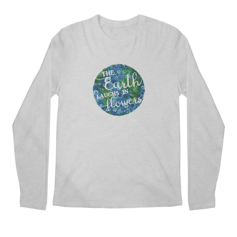 The Earth Laughs in Flowers Men's Longsleeve T-Shirt by Haciendo Designs's Artist Shop