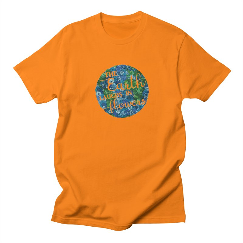 The Earth Laughs in Flowers Men's T-shirt by Haciendo Designs's Artist Shop
