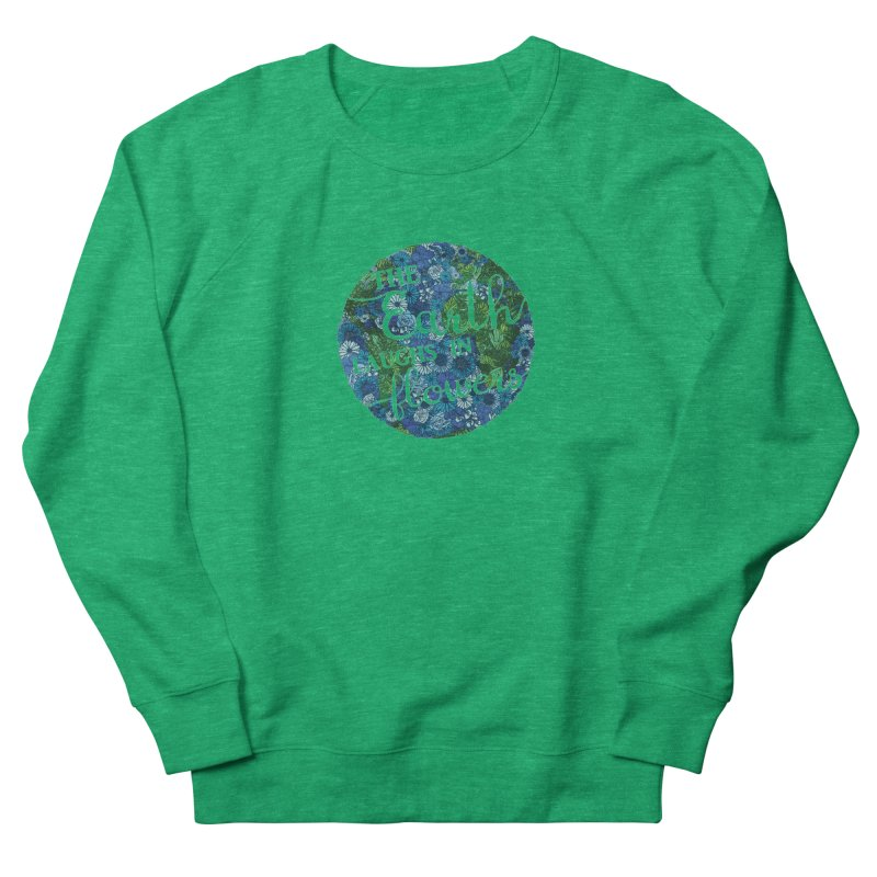 The Earth Laughs in Flowers Men's French Terry Sweatshirt by Haciendo Designs's Artist Shop
