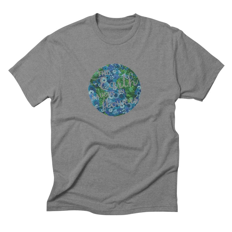 The Earth Laughs in Flowers Men's Triblend T-shirt by Haciendo Designs's Artist Shop