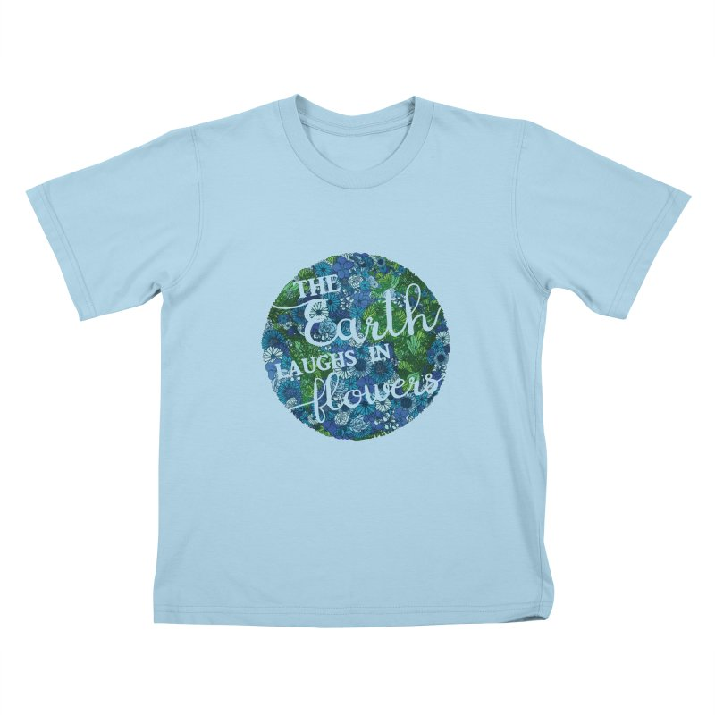 The Earth Laughs in Flowers Kids T-Shirt by Haciendo Designs's Artist Shop