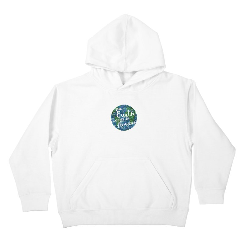The Earth Laughs in Flowers Kids Pullover Hoody by Haciendo Designs's Artist Shop