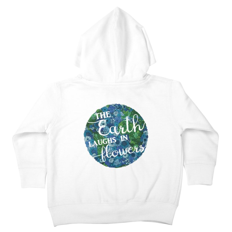 The Earth Laughs in Flowers Kids Toddler Zip-Up Hoody by Haciendo Designs's Artist Shop