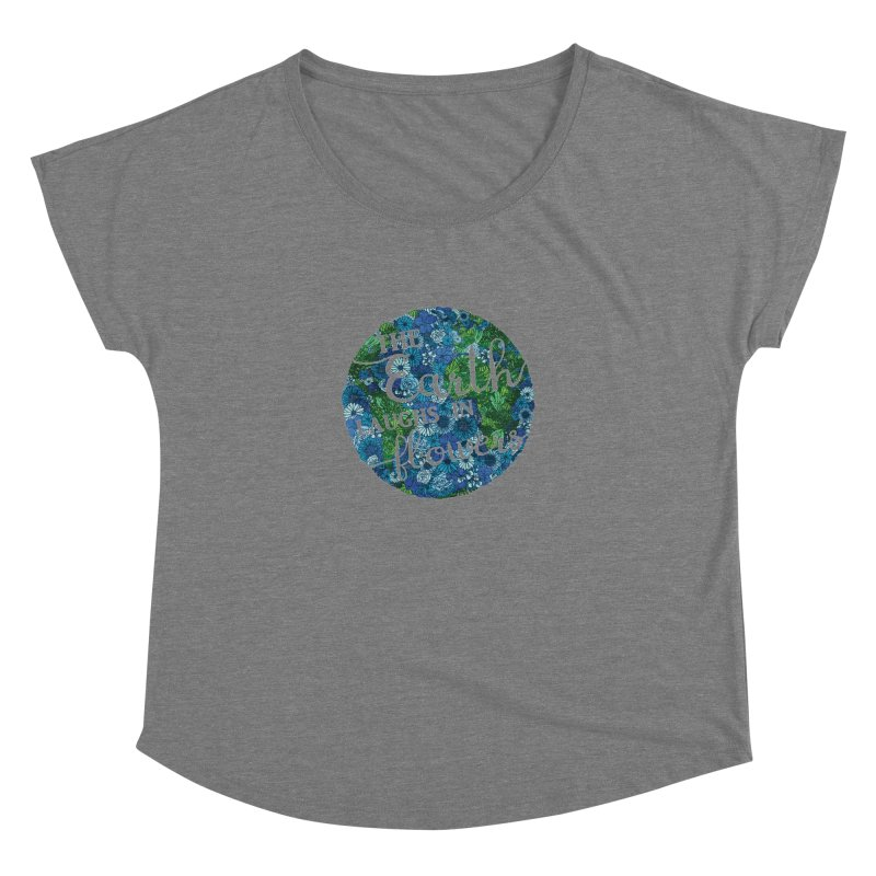 The Earth Laughs in Flowers Women's Dolman Scoop Neck by Haciendo Designs's Artist Shop