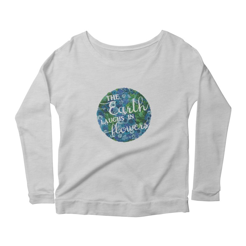 The Earth Laughs in Flowers Women's Scoop Neck Longsleeve T-Shirt by Haciendo Designs's Artist Shop